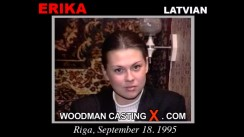Watch our casting video of Erika. Erotic meeting between Pierre Woodman and Erika, a Latvian girl.