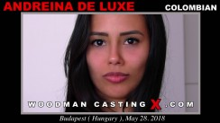 Watch our casting video of Andreina De Luxe. Pierre Woodman fuck Andreina De Luxe, Colombian girl, in this video.